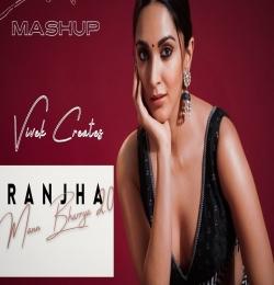Ranjha X Mann Bharrya 2.0 Dj Mashup