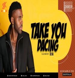Take You Dancing (Club Mix) DJ SK
