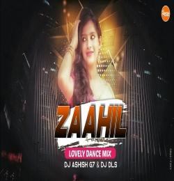 Zaahil ( Lovely Dance Mix ) Dj Ashish G7 x Dj Dls