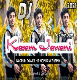 Kasam Jawani Ka Nagpuri Dj 2021 - Dj Alvin LK x Dj Pawan