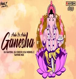 Aala Re Aala Ganesha ( Tapori Mix ) DJ Ravish, DJ Chico DJ Nikhil Z