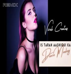 Is Tarah Aashiqui Ka vs Dance Monkey (Remix) DJ FRANCIS