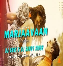 Marjaawaan Remix - Dj Anne X Dj Sandy Singh
