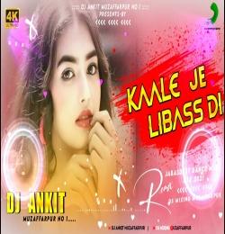 Kale Je Libaas Di ( Hard Bass Love Mix ) Dj Ankit Muzaffarpur