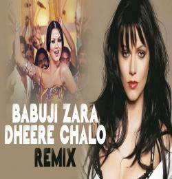 Babuji Zara Dheere Chalo (Remix) DJ AD Reloaded