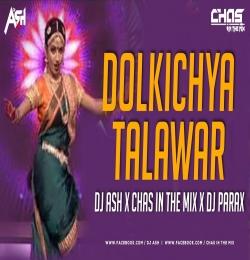 Dholkichya Talwar Remix - DJ Parax, DJ Ash x Chas In The Mix