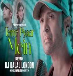 Tere Pyar Mein (Club Remix) DJ Dalal London