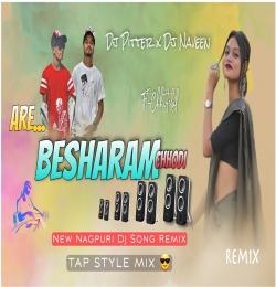 Are Besharam Chhodi (Nagpuri Tap Style Remix) Dj Pitter x Naveen