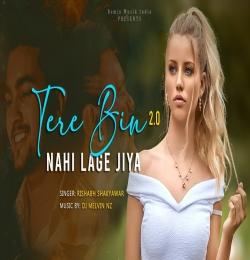 Tere Bin Nahi Laage 2.0 Remix  - Dj Melvin NZ