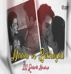 Maahi vs Bekhayali  Mashup - DJ REBIRTH x DJ ASIF Visuals