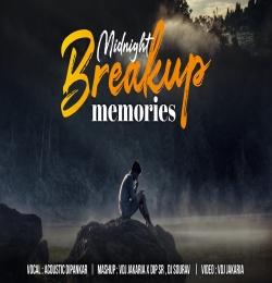 Midnight Breakup Memories Mashup - VDj Jakaria x Dip SR x Dj Sourav