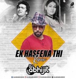Ek Haseena Thi (Remix) DJ Abhijit
