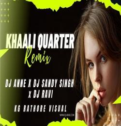 Khali Quarter Remix - DJ Anne X DJ Ravi X DJ Sandy Singh