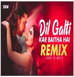 Dil Galti Kar Baitha Hai Remix