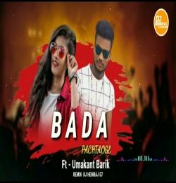 BADA PACHTAOGE REMIX DJ HEMRAJG7