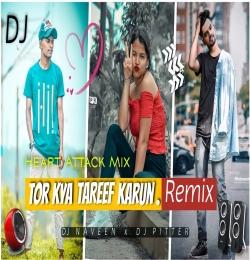 Tor Kya Tareef Karu Remix - Dj Pitter x Dj Naveen
