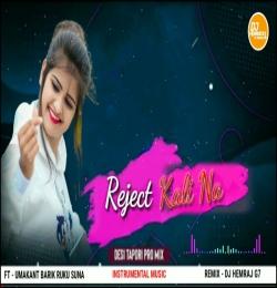 Reject Kali na Remix - DjHemrajG7