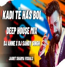 Kadi Te Has Bol Ve (Deep House Remix) Dj Sandy Singh X DjAnne