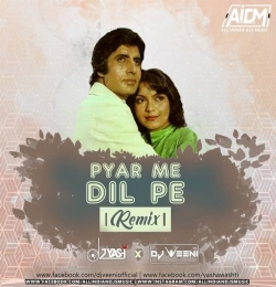 Pyar Mein Dil Pe (Remix) DJ Veeni x DJ Yash