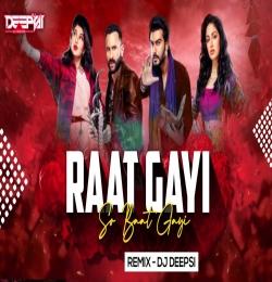 Raat Gayi So Baat Gayi (Remix) DJ Deepsi