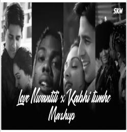 Love Nwantiti x Kabhi Tumhe Mashup