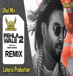PEHLA WALE 2 Dhol Remix Ft. Dj Lakhan