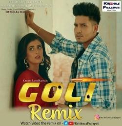 Goli Remix Karan Randhawa Punjabi
