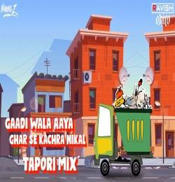 Gaadi Wala Aaya Ghar Se Kachra Nikal (Tapori Mix) DJ Ravish DJ Chico DJ Nikhil Z