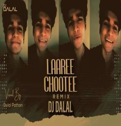 Laaree Chootee (Club Remix) DJ Dalal London