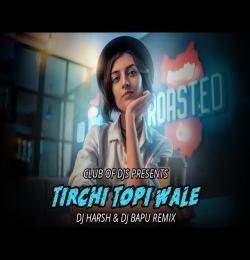 Tirchi Topi Wale Retro Remix By DJ Harsh Bhutani DJ Bapu