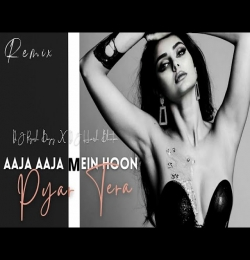 Aaja Aaja Mein Hoon Pyar Tera (Remix) DJ Piyush Bajaj X DJ Harsh Bhutani