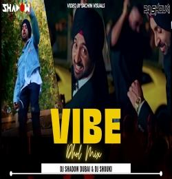 Diljit Dosanjh VIBE (Remix) - DJ Shadow Dubai x DJ Shouki